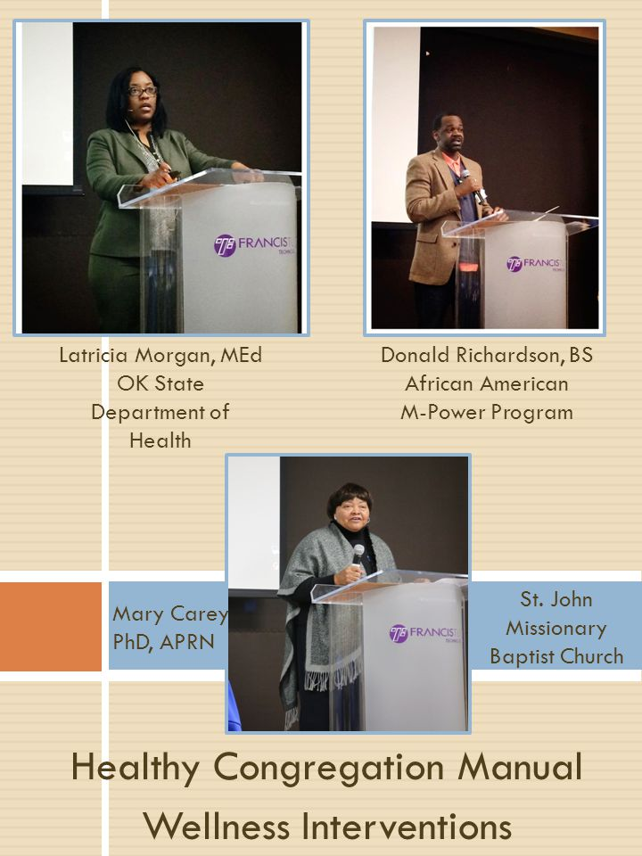 Healthy Congregation Manual Wellness Interventions Latricia Morgan, MEd OK State Department of Health Donald Richardson, BS African American M-Power Program Mary Carey PhD, APRN St.