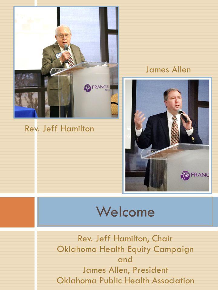 Rev. Jeff Hamilton, Chair Oklahoma Health Equity Campaign and James Allen, President Oklahoma Public Health Association Welcome Rev. Jeff Hamilton Jam