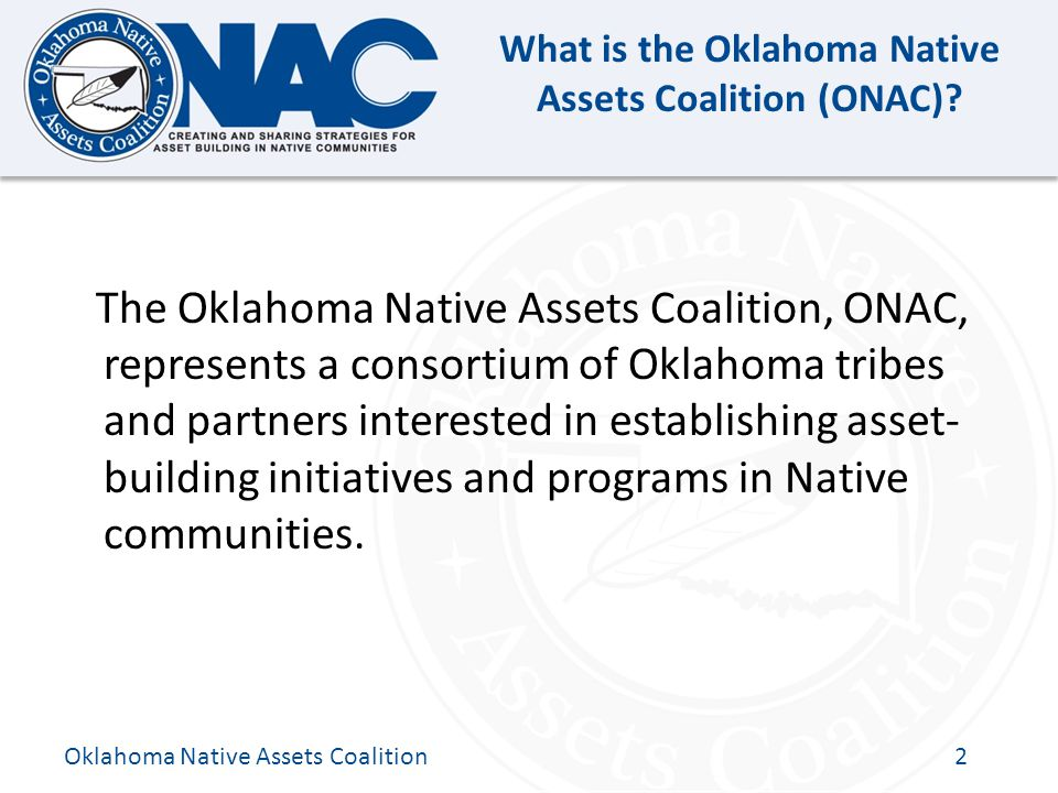 Click to edit Master title style What is the Oklahoma Native Assets Coalition (ONAC).