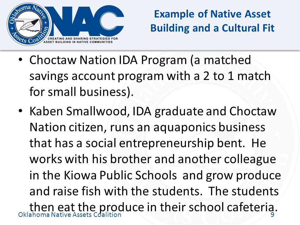 Click to edit Master title style Example of Native Asset Building and a Cultural Fit Choctaw Nation IDA Program (a matched savings account program with a 2 to 1 match for small business).