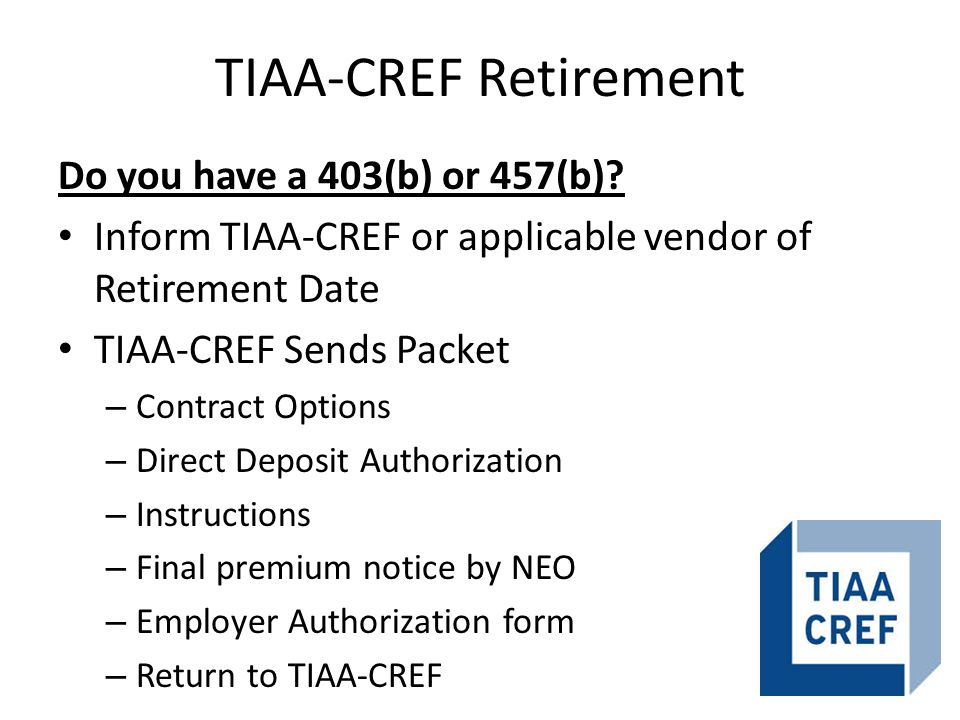 TIAA-CREF Retirement Do you have a 403(b) or 457(b).