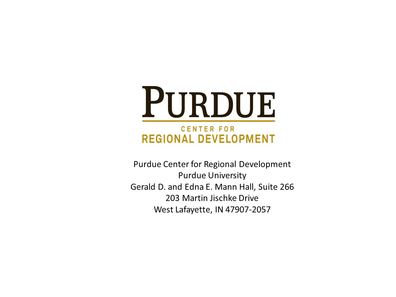 Purdue Center for Regional Development Purdue University Gerald D.