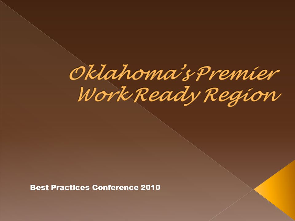  Your vision and outstanding achievement of 13 southeastern Oklahoma counties working together to equip its citizens with the necessary skills and education to provide a work ready region lays a foundation for stimulating economic development and strengthening your communities. --Gov.