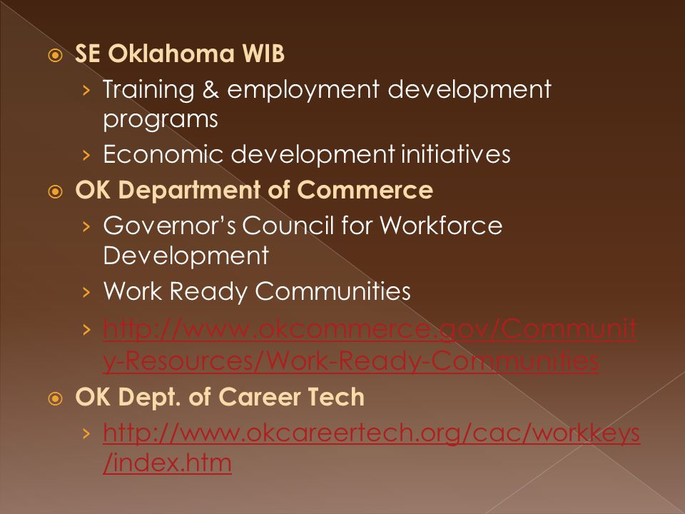  Citizens › Continue assessing individuals › High School End of Instruction Exams (EOI's) › Job ads requesting/requiring CRC's › Kiamichi Technology Center requires all employees to take WorkKeys exams › Expansion of Choctaw Career Development Academic & Employment Services team › State-wide promotion of KeyTrain and WorkKeys projects