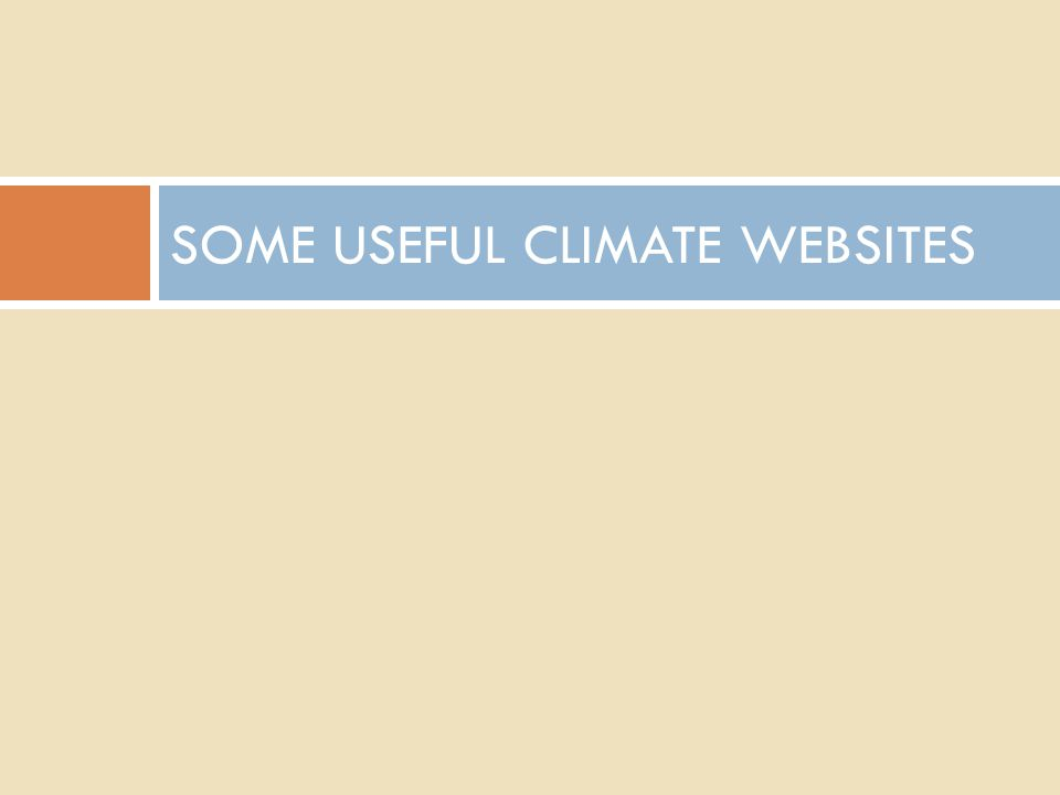 SOME USEFUL CLIMATE WEBSITES
