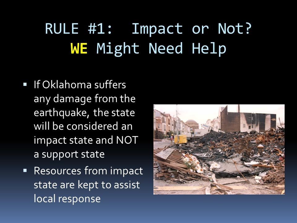 RULE #2 No Self-Dispatch  Oklahoma resources will not automatically respond to any damage area (not officially).