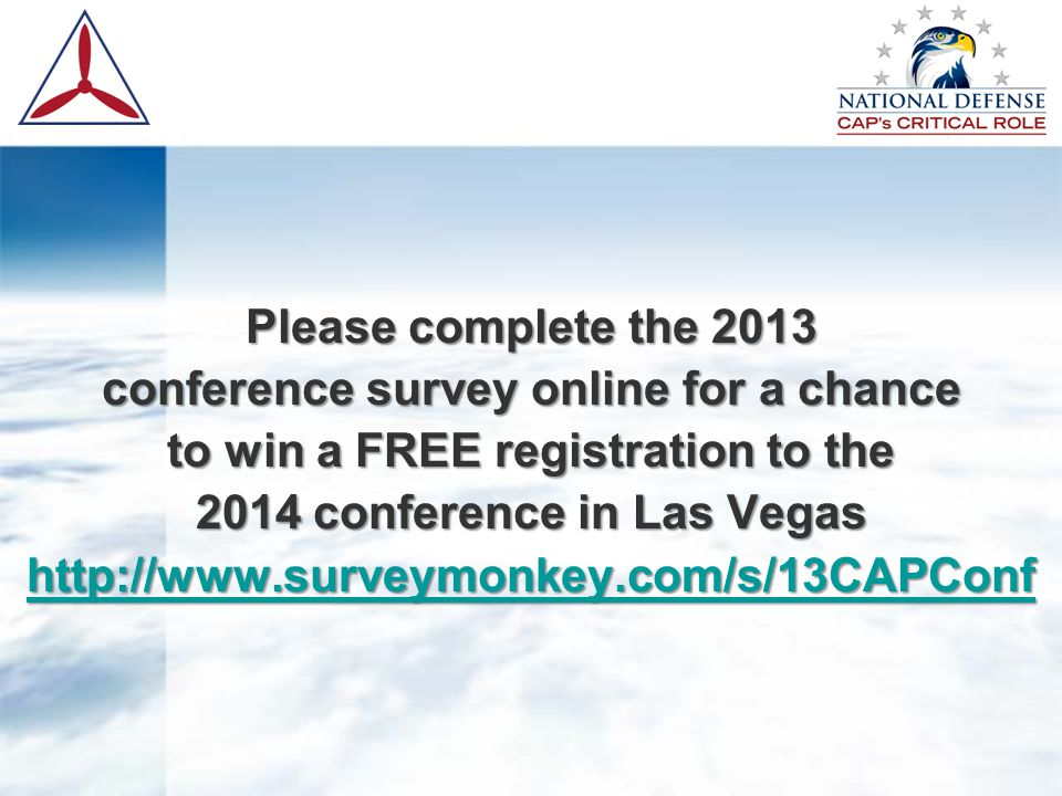 Please complete the 2013 conference survey online for a chance to win a FREE registration to the 2014 conference in Las Vegas http://www.surveymonkey.