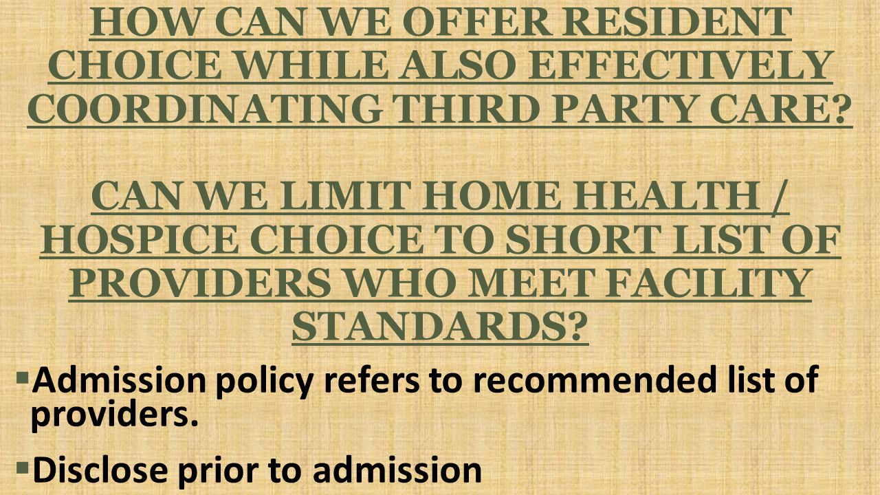 HOW CAN WE OFFER RESIDENT CHOICE WHILE ALSO EFFECTIVELY COORDINATING THIRD PARTY CARE.
