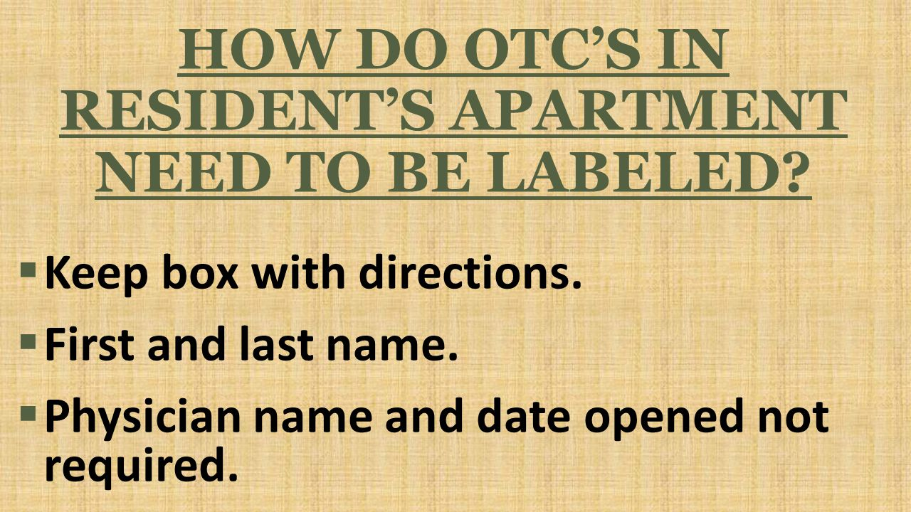 HOW DO OTC'S IN RESIDENT'S APARTMENT NEED TO BE LABELED.