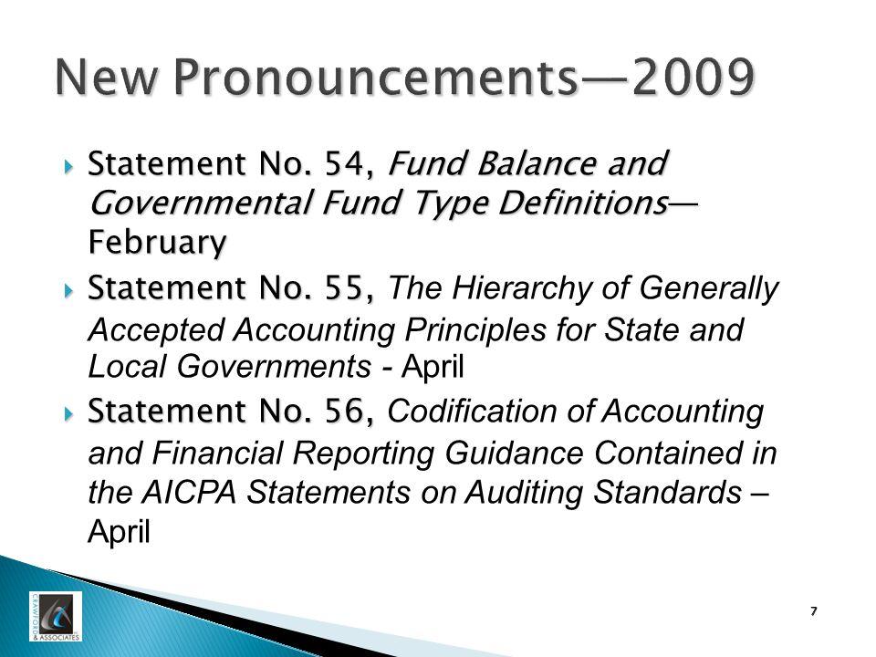 Effective Dates  Immediate ◦ Statement 55 ◦ Statement 56  June 30, 2009 ◦ Statement 45—Phase 2 ◦ Statement 43—Phase 3 ◦ Statement 49 ◦ Statement 52 ◦ TB 2008-1 (Generally)  June 30, 2010 ◦ Statement 45—Phase 3 ◦ Statement 51 ◦ Statement 53  June 30, 2011 ◦ Statement 54