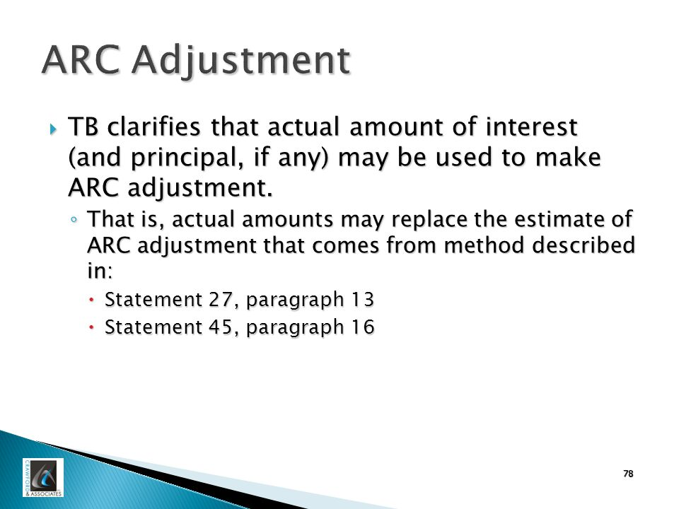 ARC Adjustment  TB clarifies that actual amount of interest (and principal, if any) may be used to make ARC adjustment.