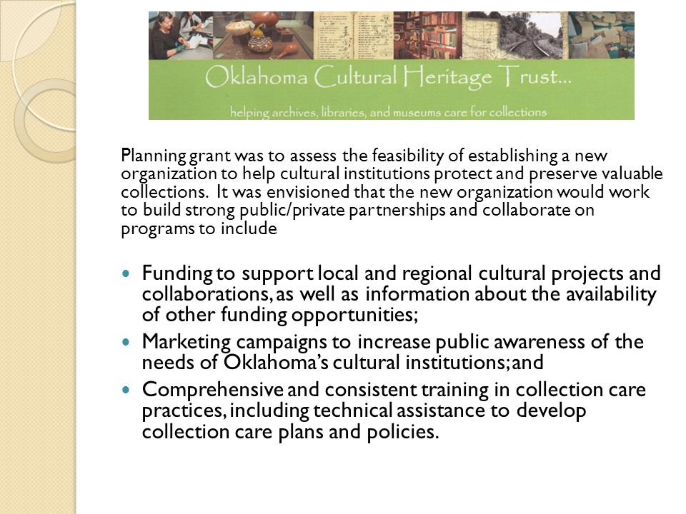 Planning grant was to assess the feasibility of establishing a new organization to help cultural institutions protect and preserve valuable collection