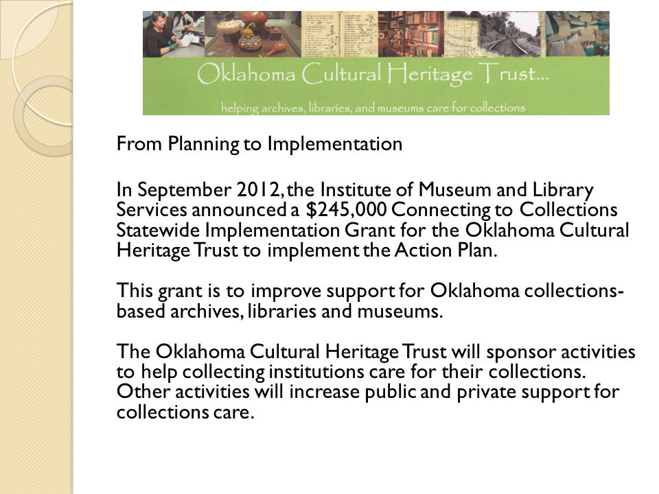 From Planning to Implementation In September 2012, the Institute of Museum and Library Services announced a $245,000 Connecting to Collections Statewi