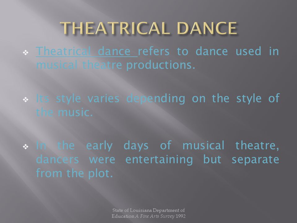  Theatrical dance refers to dance used in musical theatre productions.