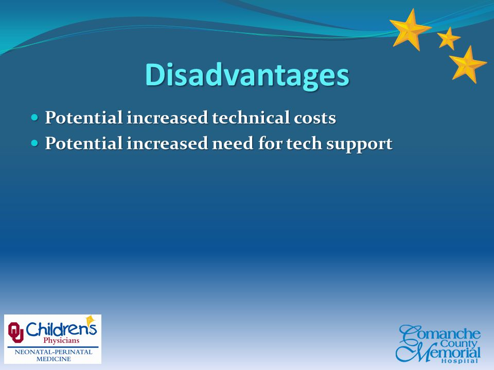 Disadvantages Potential increased technical costs Potential increased technical costs Potential increased need for tech support Potential increased need for tech support