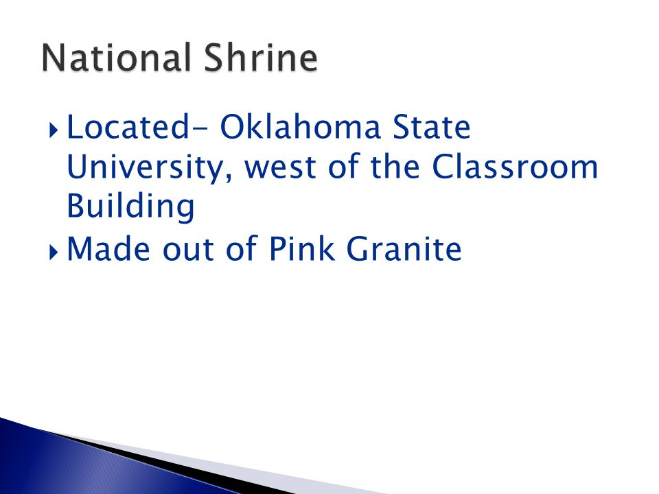  Located- Oklahoma State University, west of the Classroom Building  Made out of Pink Granite
