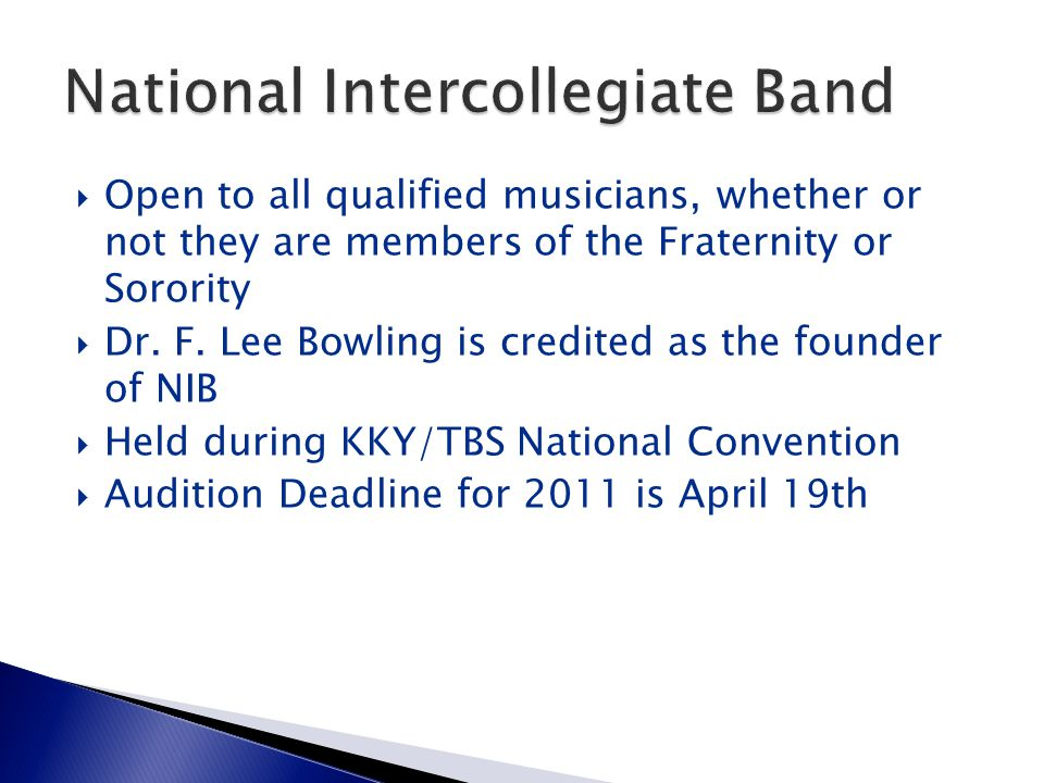  Open to all qualified musicians, whether or not they are members of the Fraternity or Sorority  Dr. F. Lee Bowling is credited as the founder of NI