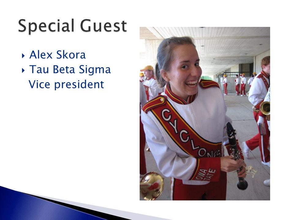  Alex Skora  Tau Beta Sigma Vice president