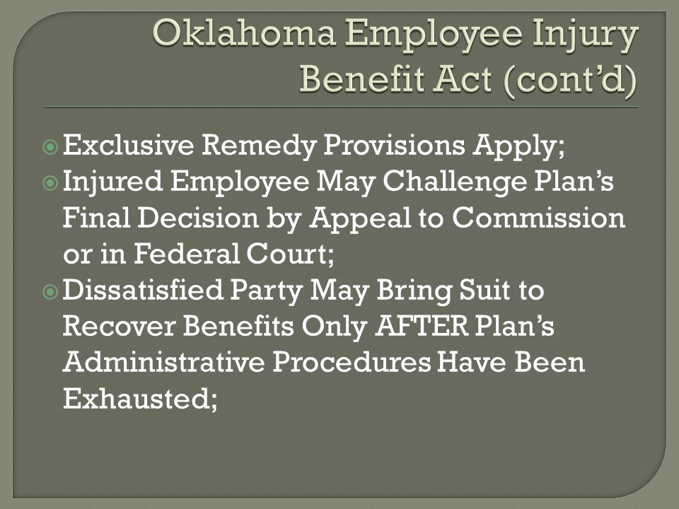 Exclusive Remedy Provisions Apply;  Injured Employee May Challenge Plan's Final Decision by Appeal to Commission or in Federal Court;  Dissatisfied Party May Bring Suit to Recover Benefits Only AFTER Plan's Administrative Procedures Have Been Exhausted;