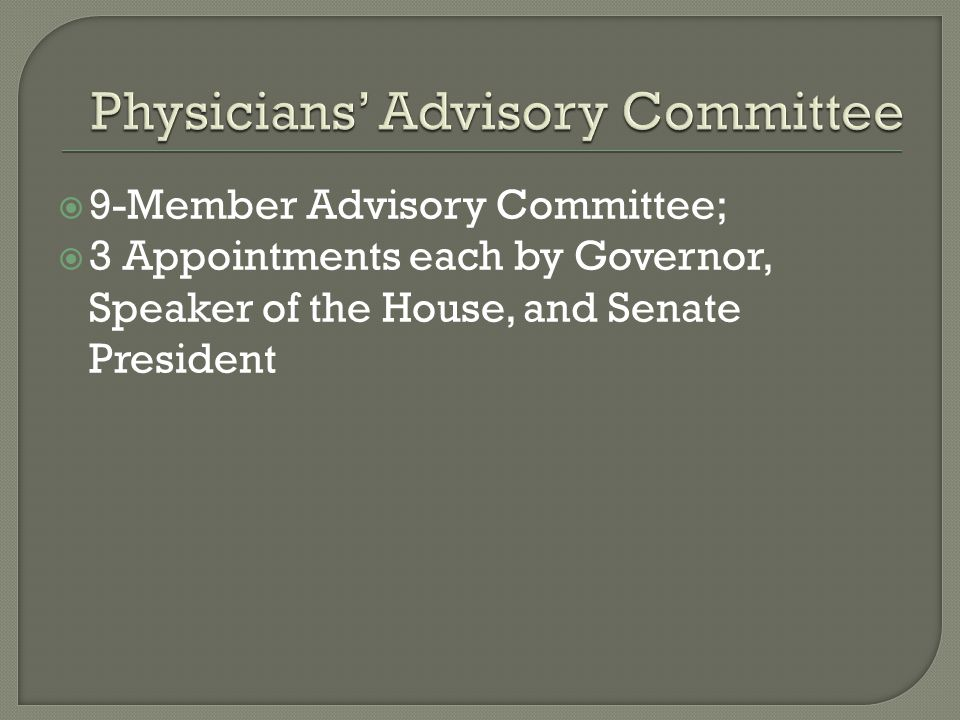 9-Member Advisory Committee;  3 Appointments each by Governor, Speaker of the House, and Senate President