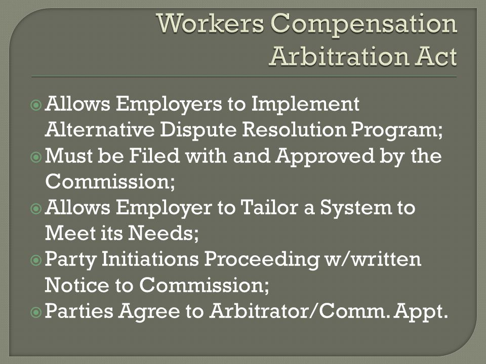  Parties May Be Represented by Attorney;  Employer Pays Cost of Arbitration;  Arbitrator Makes a Reward, but May Be Vacated by Commission if Fraud by Any Party Involved, Misconduct by Arbitrator, or Other Specified Reasons;  Commission Can Modify Arbitrator's Decision