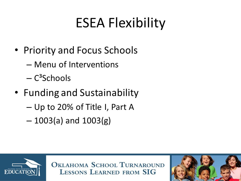 ESEA Flexibility Priority and Focus Schools – Menu of Interventions – C³Schools Funding and Sustainability – Up to 20% of Title I, Part A – 1003(a) and 1003(g)