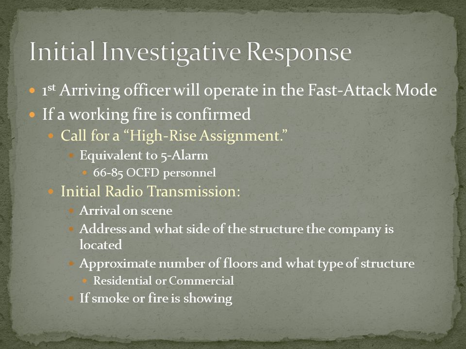 Report to Command in the main floor lobby with appropriate tools If fire is reported: Coordinate with the 1 st and 2 nd Engine and act as relief for them when needed.