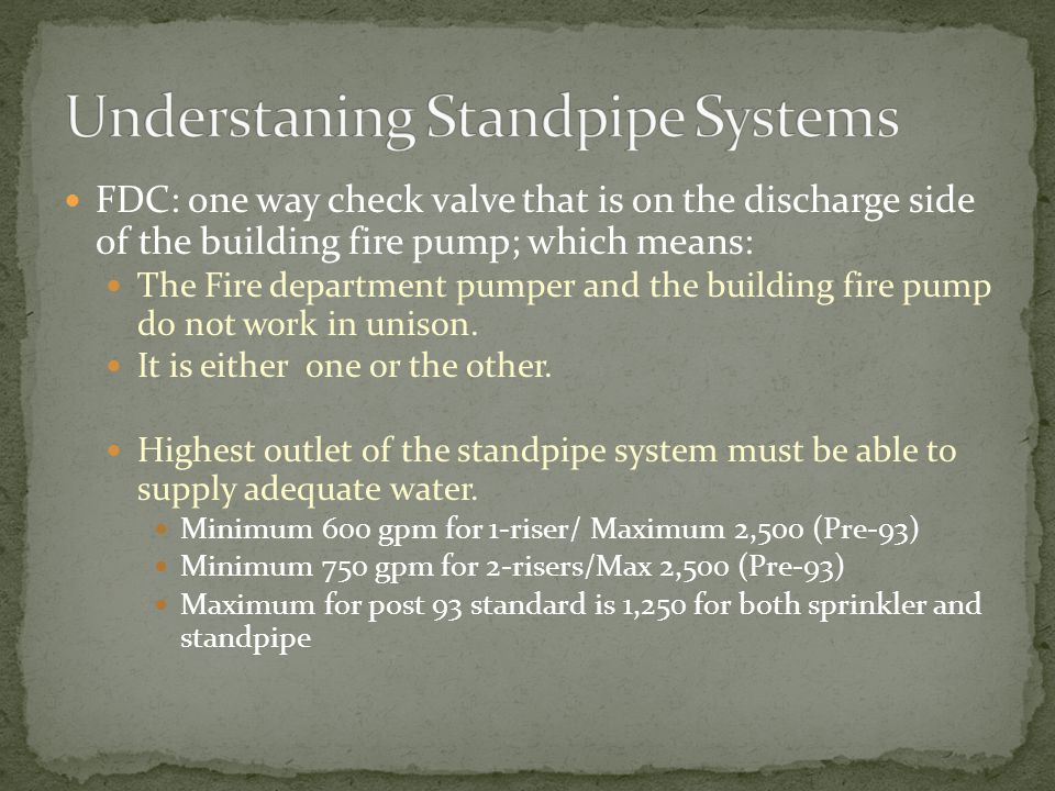 FDC: one way check valve that is on the discharge side of the building fire pump; which means: The Fire department pumper and the building fire pump do not work in unison.