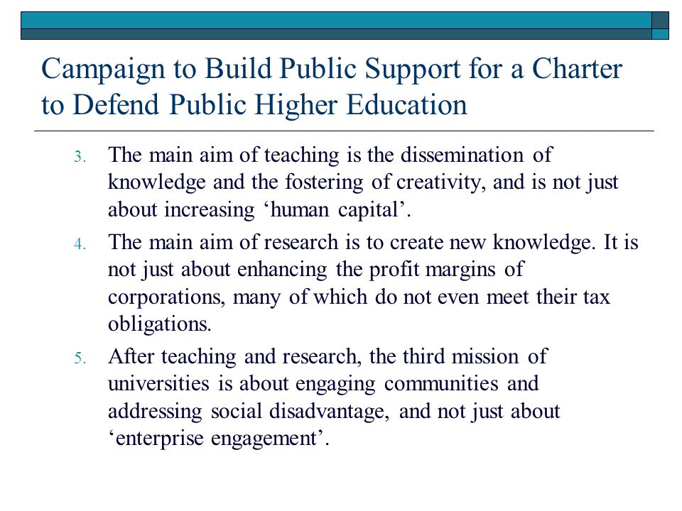Campaign to Build Public Support for a Charter to Defend Public Higher Education 3.