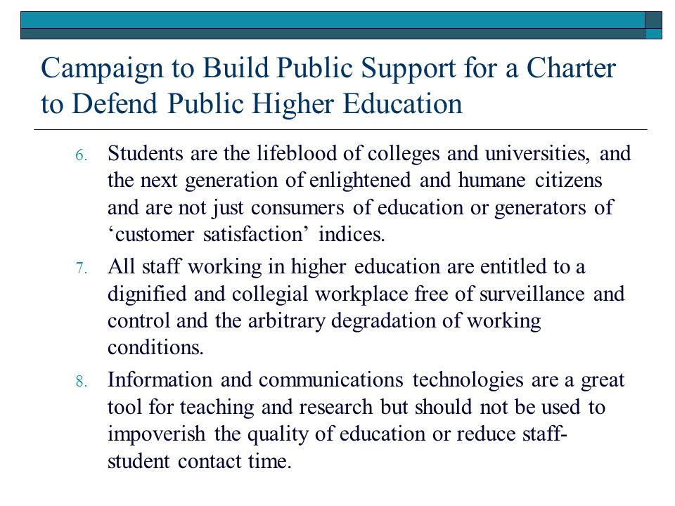 Campaign to Build Public Support for a Charter to Defend Public Higher Education 6.