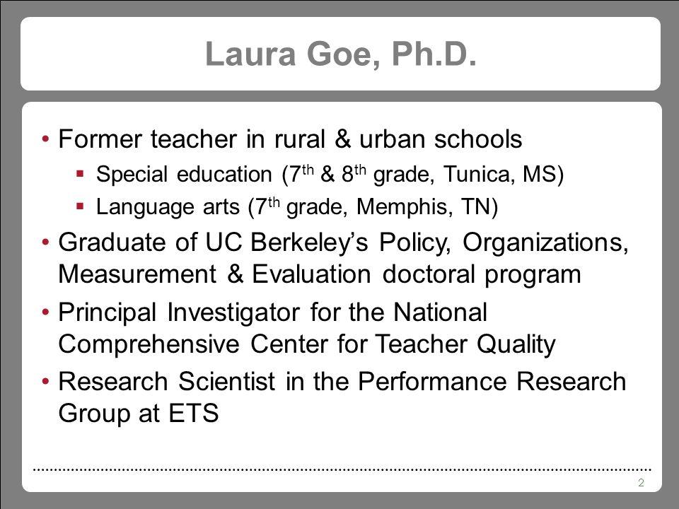 2 Laura Goe, Ph.D.