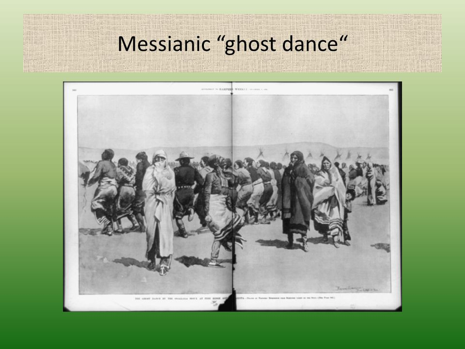 "Messianic ""ghost dance"""