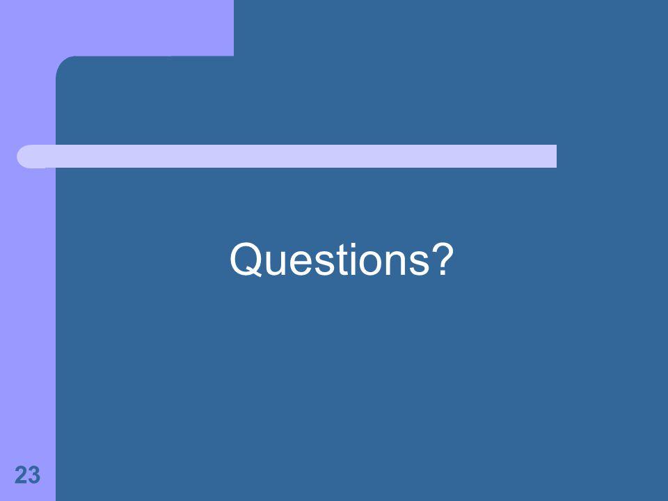 Questions? 23