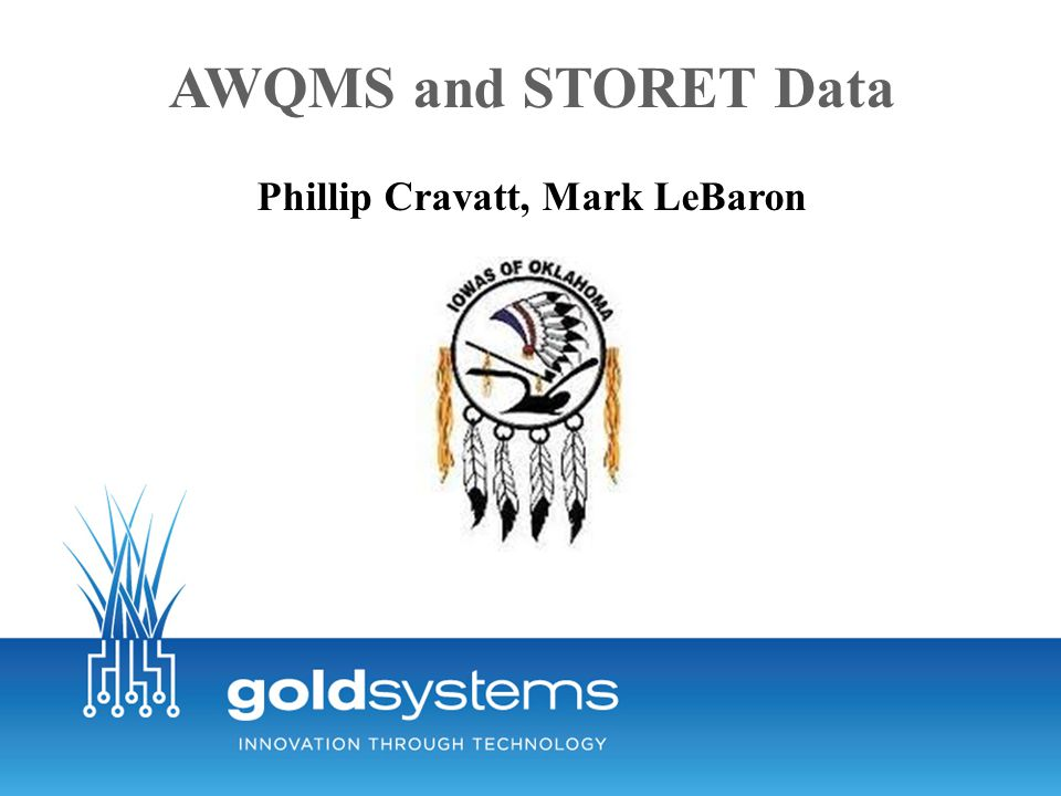 AWQMS and STORET Data Phillip Cravatt, Mark LeBaron