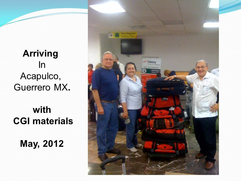 Arriving In Acapulco, Guerrero MX. with CGI materials May, 2012