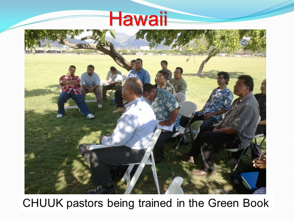 CHUUK pastors being trained in the Green Book Hawaii