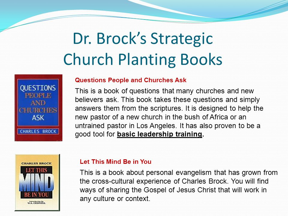 Dr. Brock's Strategic Church Planting Books This is a book of questions that many churches and new believers ask. This book takes these questions and