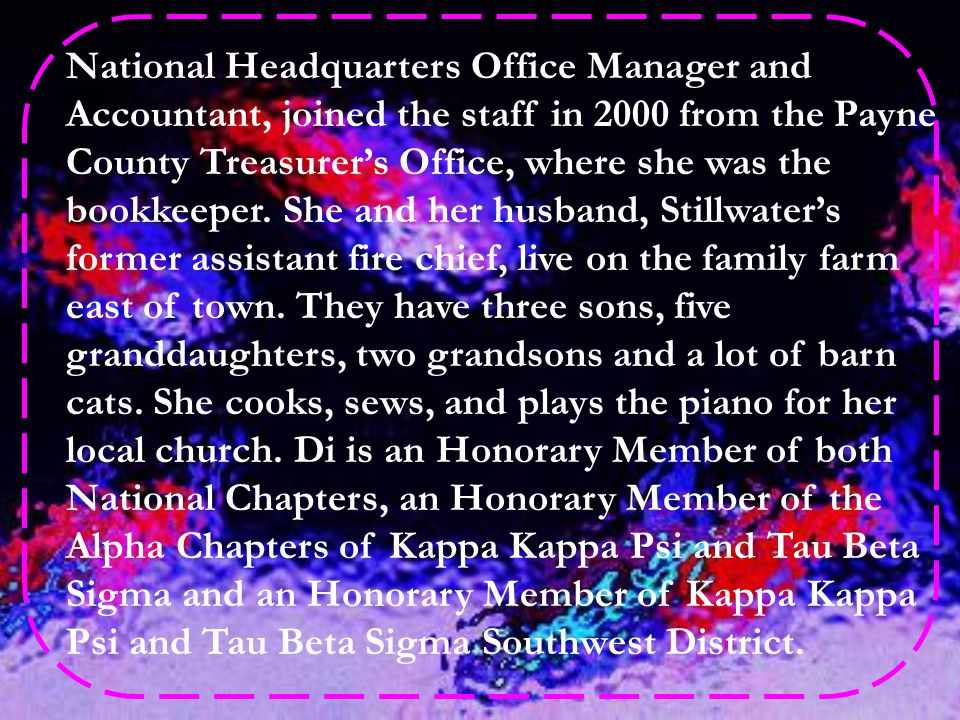 National Headquarters Office Manager and Accountant, joined the staff in 2000 from the Payne County Treasurer's Office, where she was the bookkeeper.