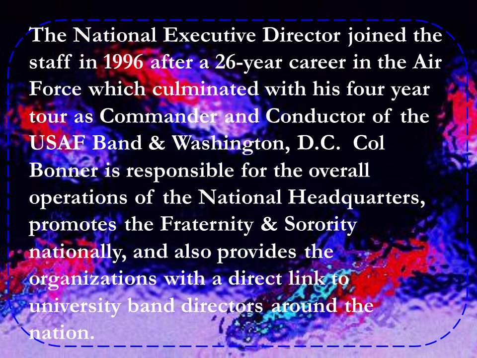 The National Executive Director joined the staff in 1996 after a 26-year career in the Air Force which culminated with his four year tour as Commander