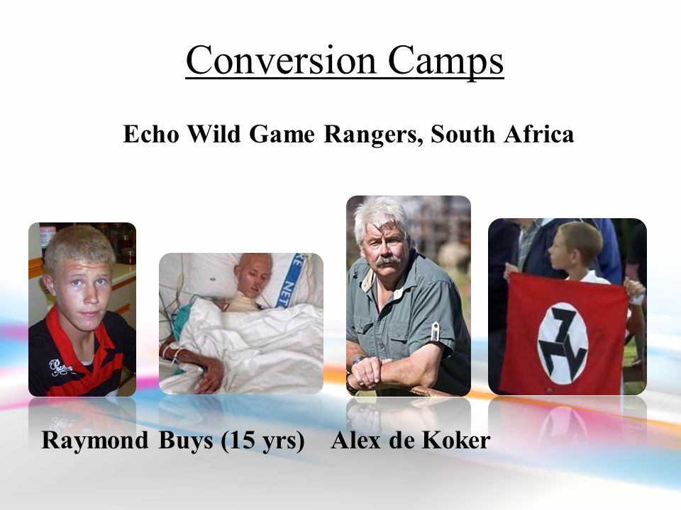 Conversion Camps Echo Wild Game Rangers, South Africa Raymond Buys (15 yrs)Alex de Koker