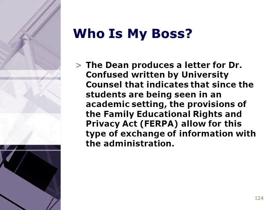 124 Who Is My Boss? >The Dean produces a letter for Dr. Confused written by University Counsel that indicates that since the students are being seen i