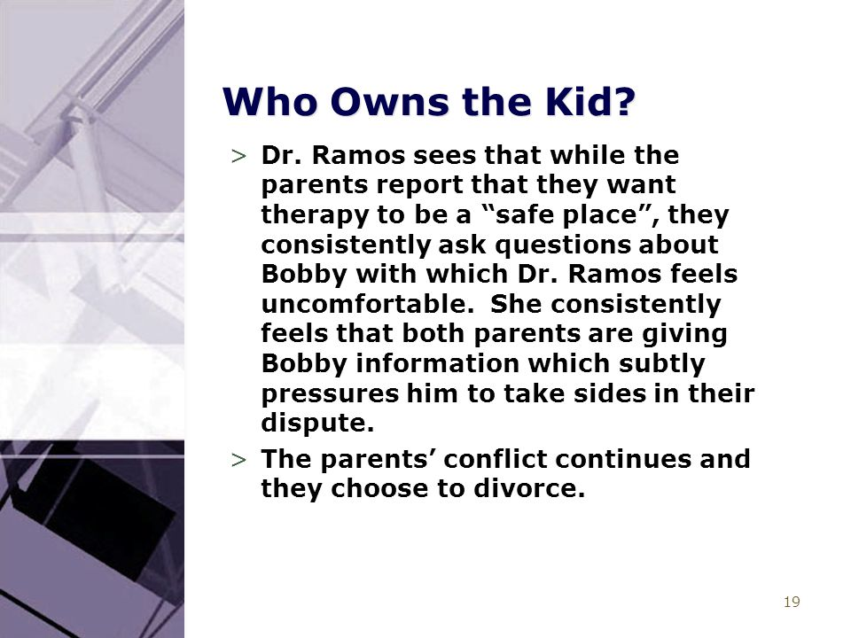 19 Who Owns the Kid. >Dr.