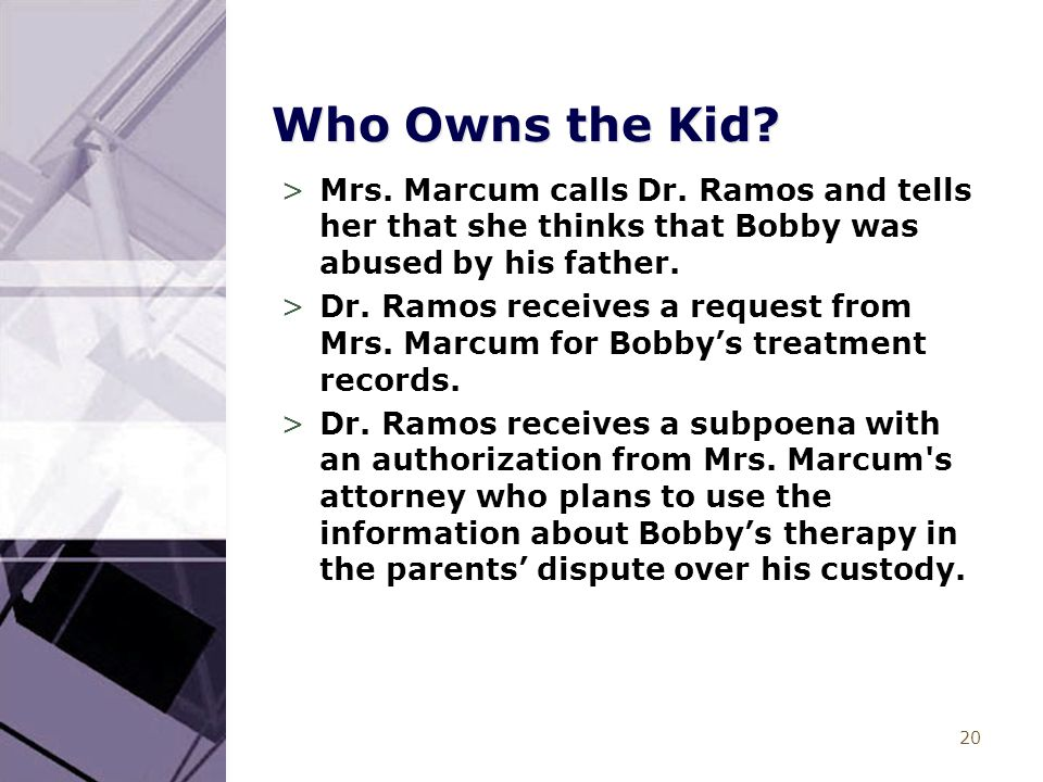 20 Who Owns the Kid? >Mrs. Marcum calls Dr. Ramos and tells her that she thinks that Bobby was abused by his father. >Dr. Ramos receives a request fro