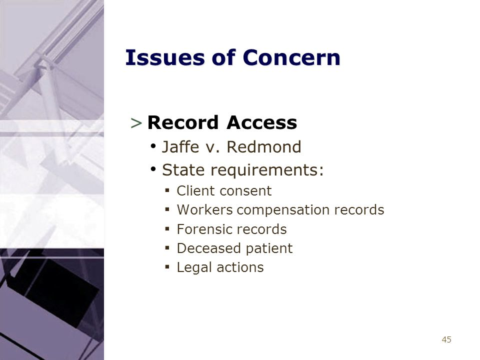 45 Issues of Concern >Record Access Jaffe v.