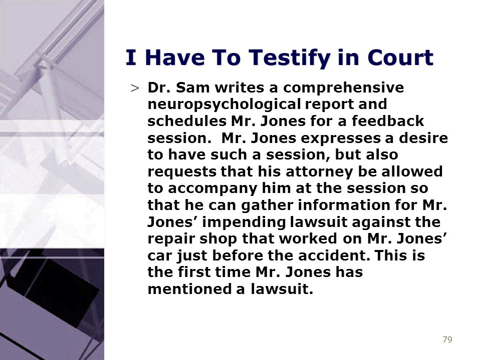 79 I Have To Testify in Court >Dr.