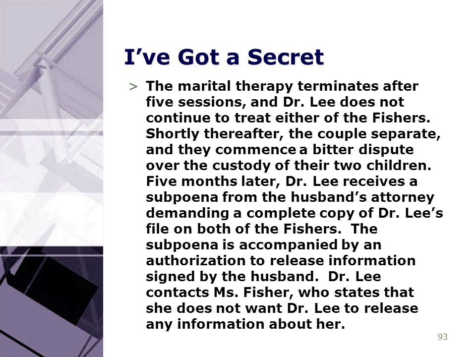 93 I've Got a Secret >The marital therapy terminates after five sessions, and Dr. Lee does not continue to treat either of the Fishers. Shortly therea