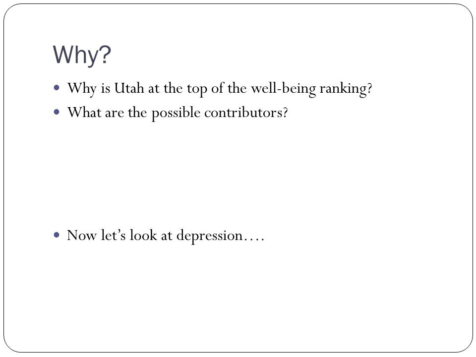 Why. Why is Utah at the top of the well-being ranking.