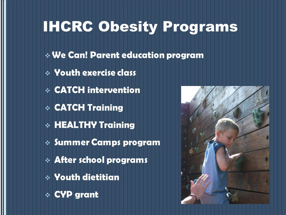 IHCRC Obesity Programs  We Can.