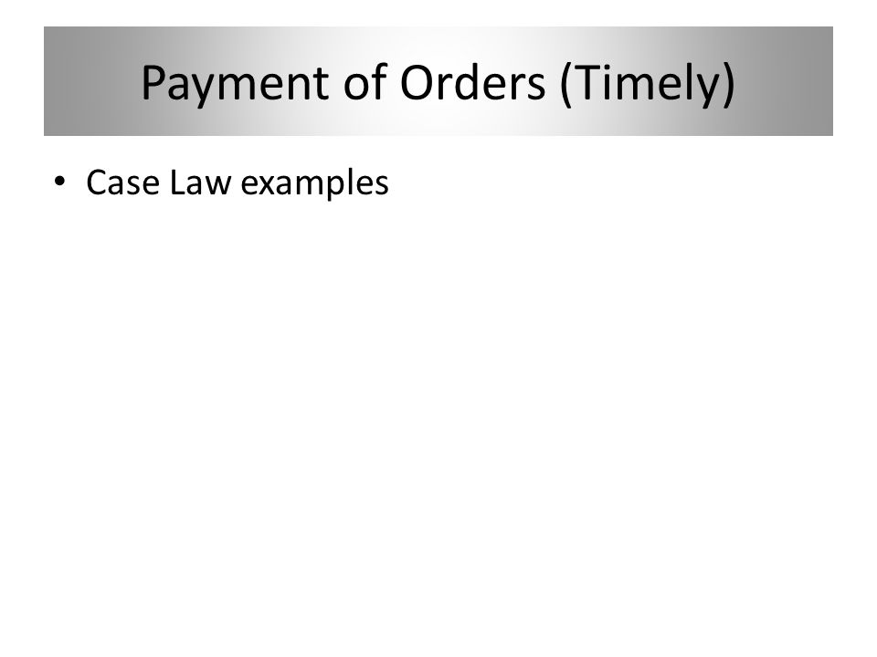 Payment of Orders (Timely) Case Law examples