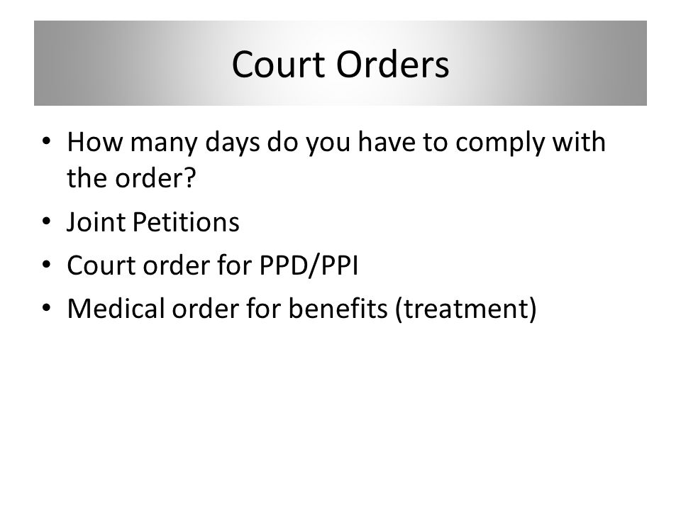 Court Orders How many days do you have to comply with the order.